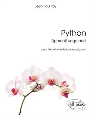 Python : apprentissage actif : pour l'étudiant et le futur enseignant