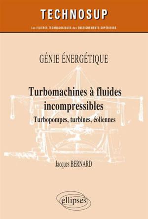 Génie énergétique : turbomachines à fluides incompressibles : turbopompes, turbines, éoliennes