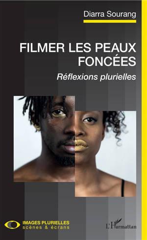 Filmer les peaux foncées : réflexions plurielles