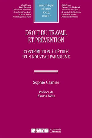 Droit du travail et prévention : contribution à l'étude d'un nouveau paradigme