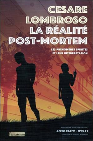 La réalité post-mortem : les phénomènes spirites et leur interprétation