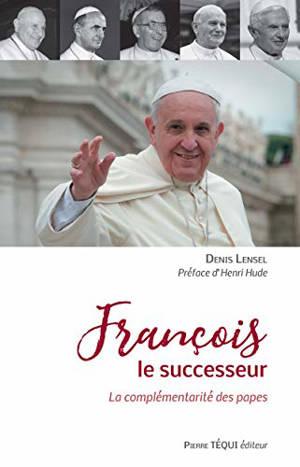 François le successeur : la complémentarité des papes
