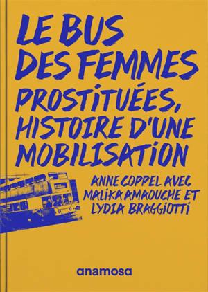 Le bus des femmes : prostituées, histoire d'une mobilisation