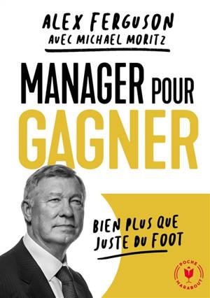 Manager pour gagner : bien plus que juste du foot