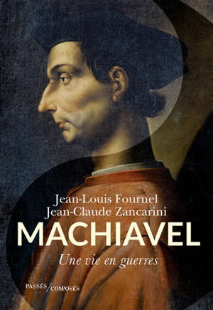 Machiavel : une vie en guerres