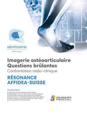 Résonance Affidea-Suisse : imagerie ostéoarticulaire, questions brûlantes, confrontation radio-clinique