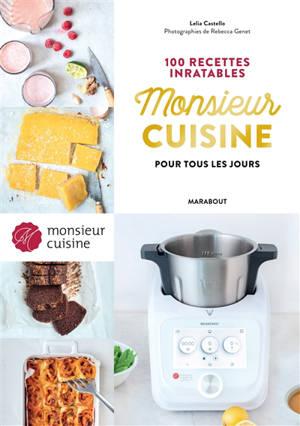 Monsieur Cuisine pour tous les jours : 100 recettes inratables