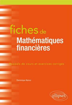Fiches de mathématiques financières : rappels de cours et exercices corrigés