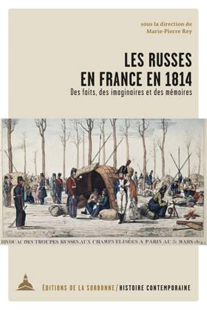 Les Russes en France en 1814 : des faits, des imaginaires et des mémoires