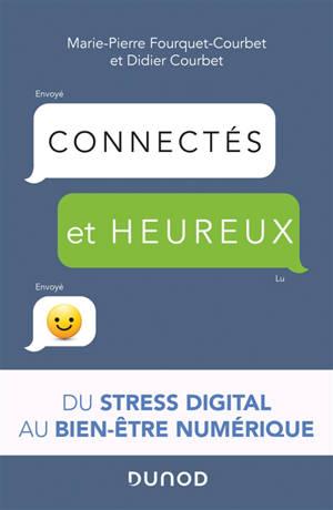 Connectés et heureux : du stress digital au bien-être numérique