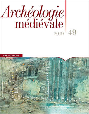 Archéologie médiévale. n° 49