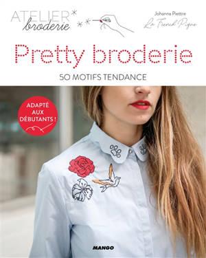 Pretty broderie : 50 motifs tendance