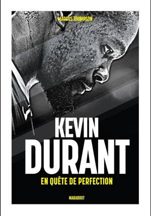 Kevin Durant : en quête de perfection