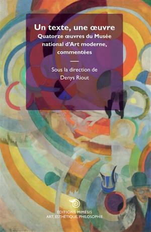 Un texte, une oeuvre : quatorze oeuvres du Musée national d'art moderne, commentées