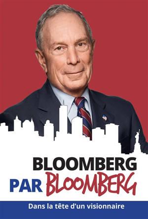 Bloomberg par Bloomberg : dans la tête d'un visionnaire