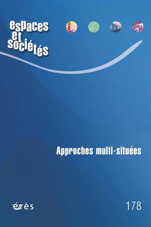 Espaces et sociétés. n° 178, Approches multisituées