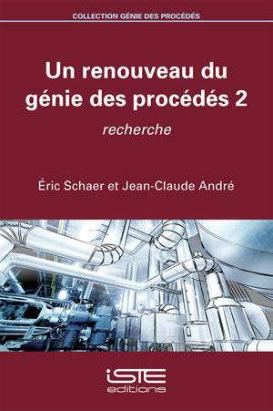 Un renouveau du génie des procédés. Volume 2, Recherche