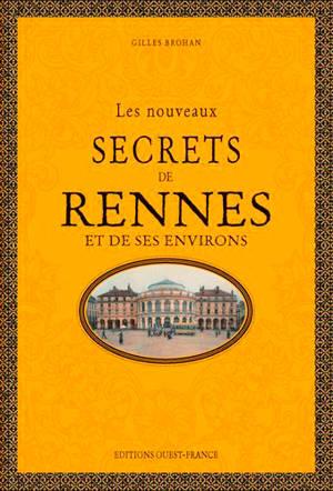 Les nouveaux secrets de Rennes et de ses environs