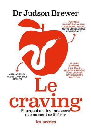 Le craving : pourquoi on devient accro et comment s'en libérer