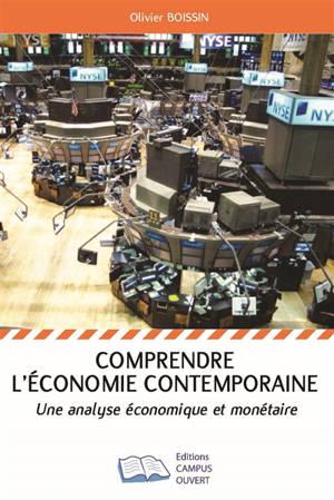 Comprendre l'économie contemporaine : une analyse économique et monétaire