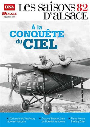 Saisons d'Alsace (Les). n° 82, A la conquête du ciel