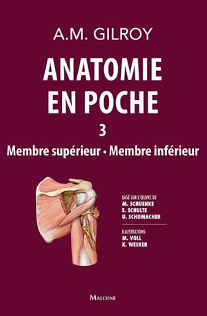 Anatomie en poche. Volume 3, Membre supérieur, membre inférieur