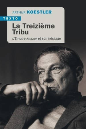 La treizième tribu : l'Empire khazar et son héritage