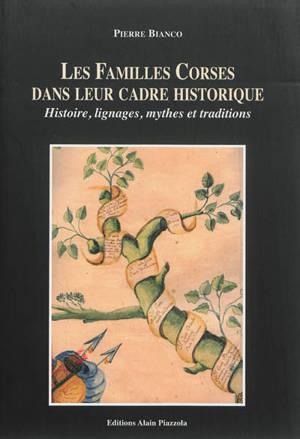 Les familles corses dans leur cadre historique : histoire, lignages, mythes et traditions