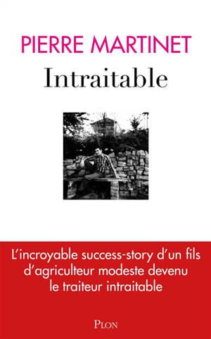 Intraitable : l'incroyable success-story d'un fils d'agriculteur modeste devenu le traiteur intraitable