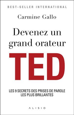 Devenez un grand orateur TED : les 9 secrets des prises de parole les plus brillantes