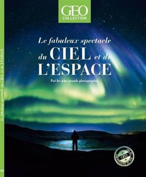Géo collection, Le fabuleux spectacle du ciel et de l'espace : par les plus grands photographes