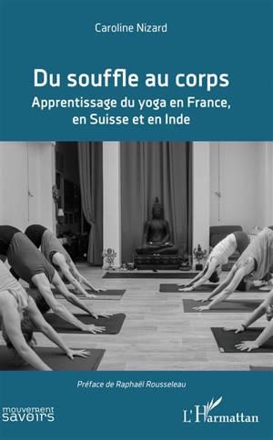 Du souffle au corps : apprentissage du yoga en France, en Suisse et en Inde