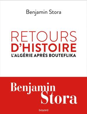 Retours d'histoire : l'Algérie après Bouteflika