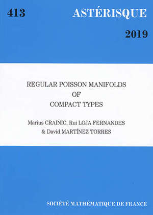 Astérisque. n° 413, Regular Poisson manifolds of compact types