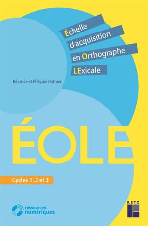 Eole, échelle d'acquisition en orthographe lexicale : cycles 1, 2 et 3