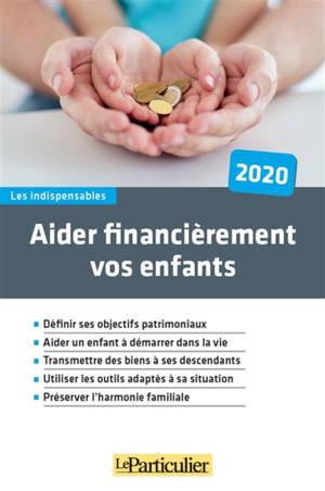 Aider financièrement vos enfants : 2020