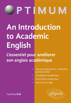 An introduction to academic English : l'essentiel pour améliorer son anglais académique