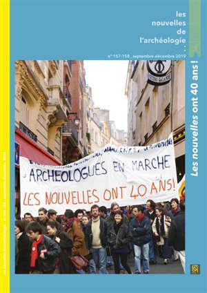 Les nouvelles de l'archéologie. n° 157-158, Les nouvelles ont 40 ans !