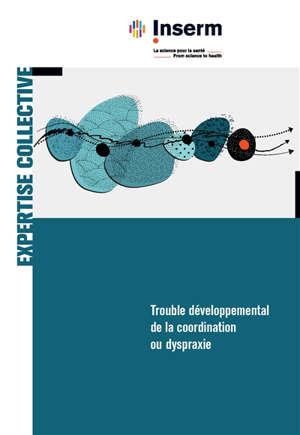 Trouble développemental de la coordination ou dyspraxie