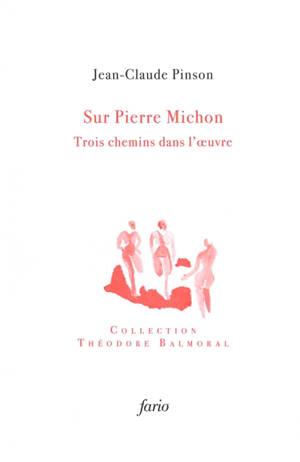 Sur Pierre Michon : trois chemins dans l'oeuvre