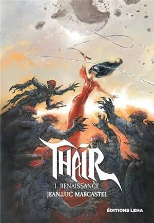 Thair, une histoire du futur. Volume 1, Renaissance