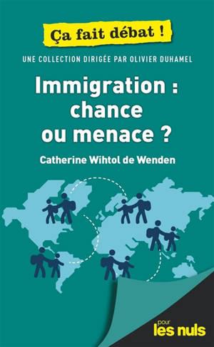 Immigration, chance ou menace ?