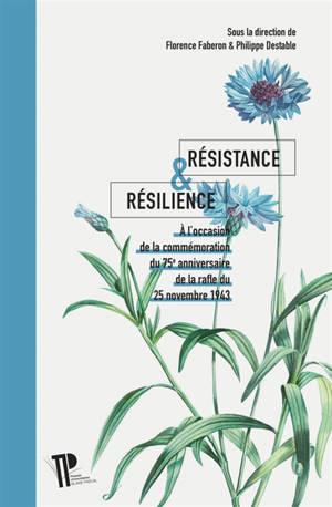 Résistance & résilience : à l'occasion de la commémoration du 75e anniversaire de la rafle du 25 novembre 1943