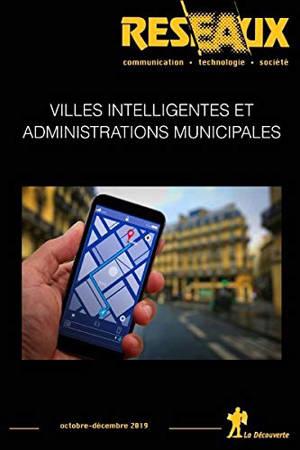 Réseaux. n° 218, Villes intelligentes et administrations municipales