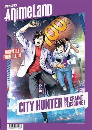 Anime land : le magazine français de l'animation. n° 230, City Hunter ne craint personne !