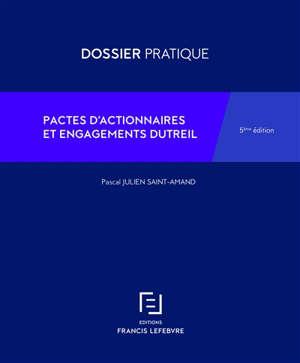 Pactes d'actionnaires et engagements Dutreil : droits des sociétés, ISF, droits de donation et de succession
