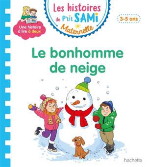 Le bonhomme de neige : petite-moyenne sections, 3-5 ans