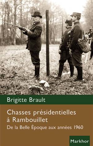 Chasses présidentielles à Rambouillet : de la Belle Epoque aux années 1960