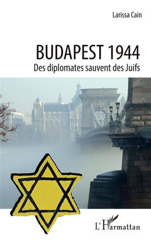 Budapest 1944 : des diplomates sauvent des Juifs
