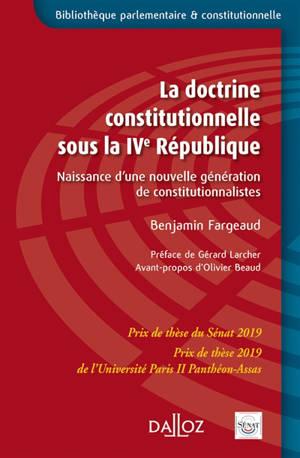 La doctrine constitutionnelle sous la IVe République : naissance d'une nouvelle génération de constitutionnalistes